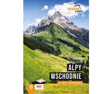Alpy Wschodnie. 32 trasy trekkingowe