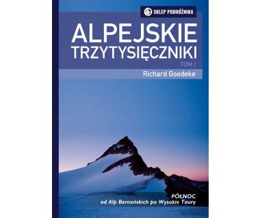 Alpejskie trzytysięczniki. Tom I. Północ