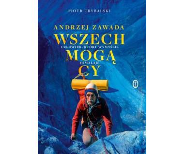 Wszechmogący. Andrzej Zawada. Człowiek, który wymyślił Himalaje