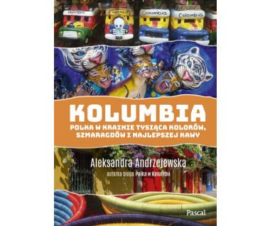 Kolumbia. Polka w krainie tysiąca kolorów, szmaragdów i najlepszej kawy