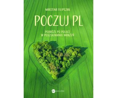 Poczuj PL. Podróże po Polsce w poszukiwaniu wrażeń