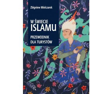 W świecie Islamu. Przewodnik dla turystów