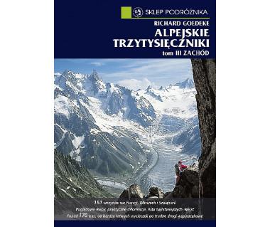 Alpejskie trzytysięczniki. Tom III. Zachód (e-book)